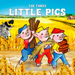 The Three Little Pigs - Fairy Tales for Kids