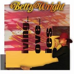 Living Love Lies - Betty Wright