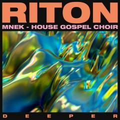 Deeper - Riton,MNEK,The House Gospel Choir