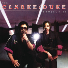 The Clarke/Duke Project II - Stanley Clarke, George Duke