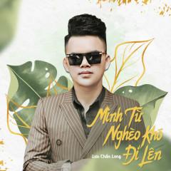 Mình Từ Nghèo Khó Đi Lên (Single) - Lưu Chấn Long
