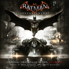 Batman: Arkham Knight, Vol. 2 (Original Video Game Score) - Nick Arundel, David Buckley