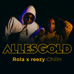 Chilln (Alles Gold Session) - Rola, reezy