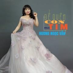 Để Quên Con Tim (EP) - Hương Ngọc Vân