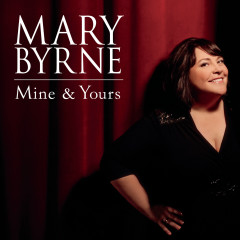 Mine & Yours - Mary Byrne