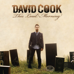 This Loud Morning (Deluxe Version) - David Cook