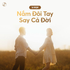 Nắm Đôi Tay, Say Cả Đời - Various Artists