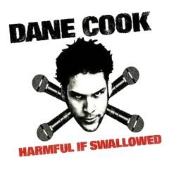 Harmful If Swallowed - Dane Cook