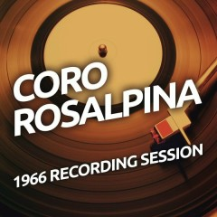 Coro Rosalpina - 1966 Recording Session
