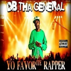 Yo Favorite Rapper - DB THA GENERAL