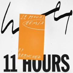 11 Hours (Branchez Remix)