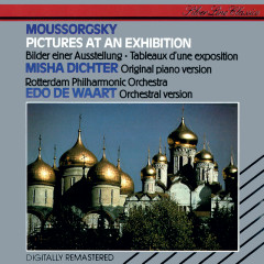 Mussorgsky: Pictures at an Exhibition (Piano & Orchestral) - Misha Dichter, Rotterdam Philharmonic Orchestra, Edo de Waart