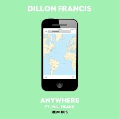 Anywhere (Remixes) - Dillon Francis, Will Heard