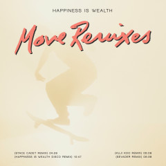 Move (Remixes) - Happiness Is Wealth