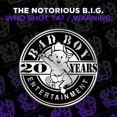 Who Shot Ya? / Warning - The Notorious B.I.G.