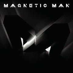 Magnetic Man - Magnetic Man
