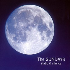 Static And Silence - The Sundays