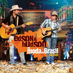 Na Moda Do Brasil Ao Vivo - Edson & Hudson