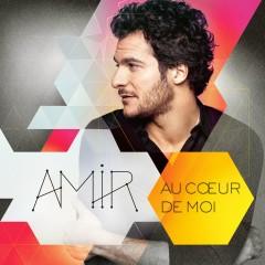 Au coeur de moi (Bonus Tracks) - Amir