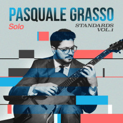 Solo Standards, Vol. 1 - Pasquale Grasso