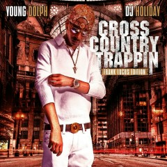 Cross Country Trappin - Young Dolph