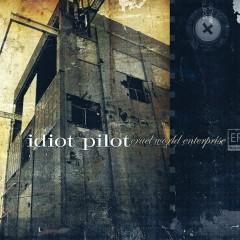 Cruel World Enterprise EP - Idiot Pilot