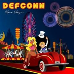 Love Sugar - Defconn