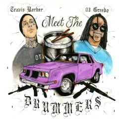 Meet The Drummers - 03 Greedo, Travis Barker