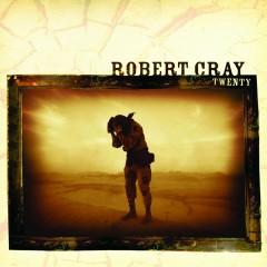 Twenty - Robert Cray