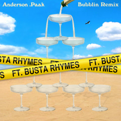 Bubblin (feat. Busta Rhymes) [Remix] - Anderson .Paak, Busta Rhymes
