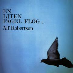 En liten fågel flög... - Alf Robertson