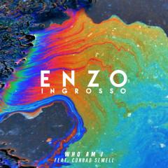 Who Am I - Enzo Ingrosso, Conrad Sewell