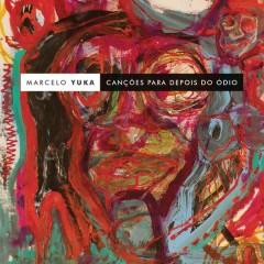 Cançoẽs para Depois do Ódio - Marcelo Yuka