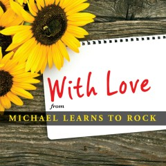 With Love EP - Michael Learns To Rock