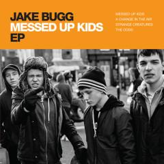 Messed Up Kids EP - Jake Bugg