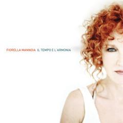 Il Tempo E L'Armonia - Fiorella Mannoia