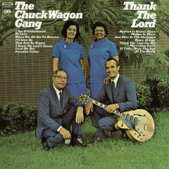 Thank The Lord - The Chuck Wagon Gang