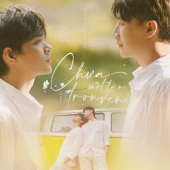 Chưa Một Lần Trọn Vẹn (Chưa Một Lần Trọn Vẹn OST) (Single) - Dược Sĩ Tiến