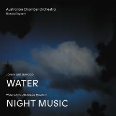 Jonny Greenwood Water, Wolfgang Amadeus Mozart Night Music (Live) - Australian Chamber Orchestra, Richard Tognetti