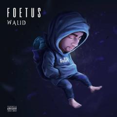 Fœtus - Walid