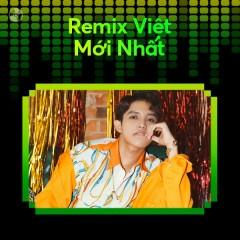 Remix Việt Mới Nhất - Phát Hồ, Nal, 16 Typh, Orange