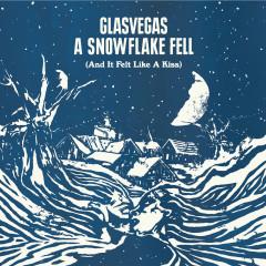 A Snowflake Fell (And It Felt Like A Kiss) - Glasvegas