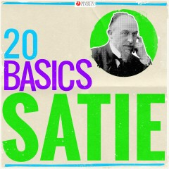 20 Basics: Satie (20 Classical Masterpieces) - Various Artists