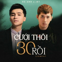 Cưới Thôi 30 Rồi (Remix) (Single) - Hà Anh