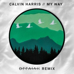 My Way (offaiah Remixes) - Calvin Harris