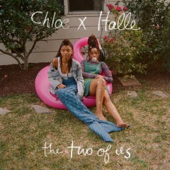The Two of Us - Chloe x Halle