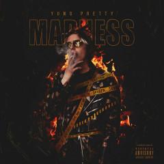 Madness - Yung Pretty
