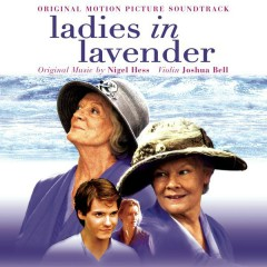 Ladies in Lavender (Original Motion Picture Soundtrack) - Joshua Bell, Nigel Hess