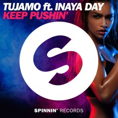 Keep Pushin' (feat. Inaya Day) - Tujamo, Inaya Day
