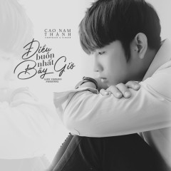 Điều Buồn Nhất Bây Giờ (Lofi Version) (Single) - Cao Nam Thành, Fireprox